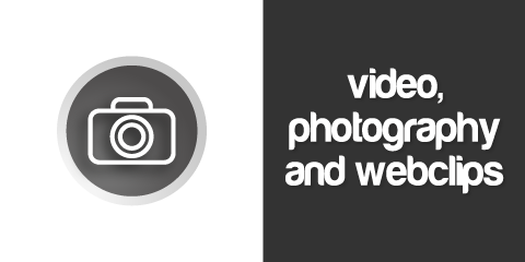 Video, Photography and Webclips