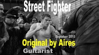 Street Fighter - Original Sound track by Aires ( Short Version )