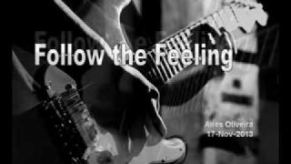 Follow the Feeling - Pure improvisation sweeping through the blues by Aires